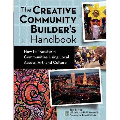 The Creative Community Builder's Handbook - by  Tom Borrup (Paperback) - image 1 of 1