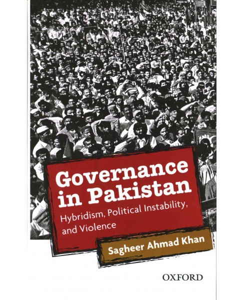 Governance in Pakistan : Hybridism, Political Instability, and Violence (Hardcover) - image 1 of 1