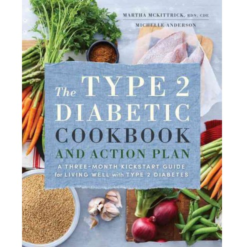 Type 2 Diabetic Cookbook and Action Plan : A Three-Month Kickstart Guide for Living Well With Type 2 - image 1 of 1