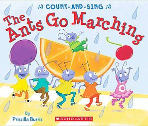 The Ants Go Marching: A Count-And-Sing Book - by Priscilla Burris (Board_book)