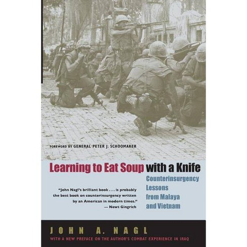 Learning to Eat Soup with a Knife - by  John a Nagl (Paperback) - image 1 of 1