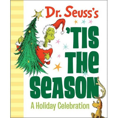 Dr. Seuss's 'tis the Season: A Holiday Celebration - (Hardcover)