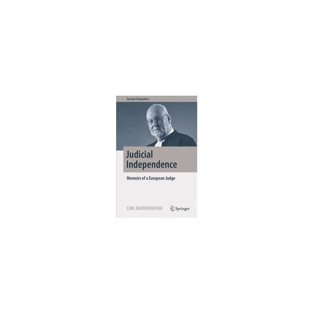 Judicial Independence : Memoirs of a European Judge - by Carl Baudenbacher (Hardcover)