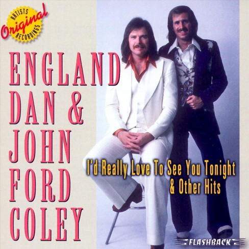 England Dan & John Ford Coley - I'd Really Like To See You Tonight & Other Hits (CD) - image 1 of 1