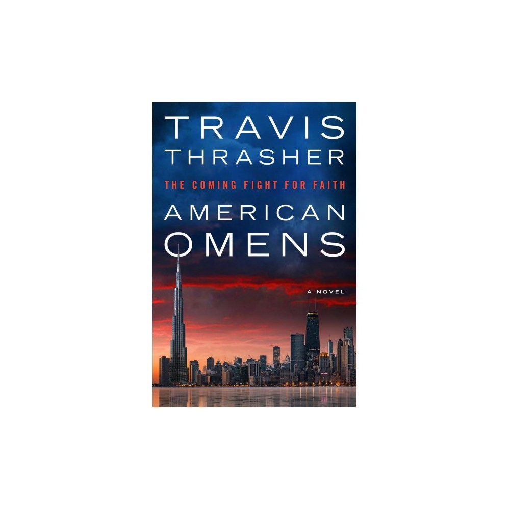 American Omens : The Coming Fight for Faith - by Travis Thrasher (Paperback)