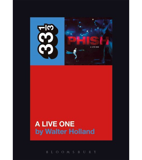 Phish's a Live One (Paperback) (Walter Holland) - image 1 of 1