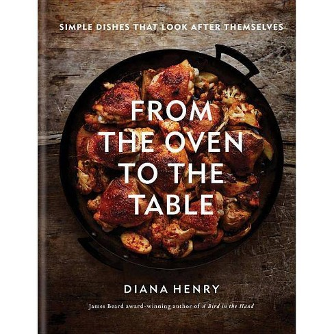 From the Oven to the Table - by  Diana Henry (Hardcover) - image 1 of 1