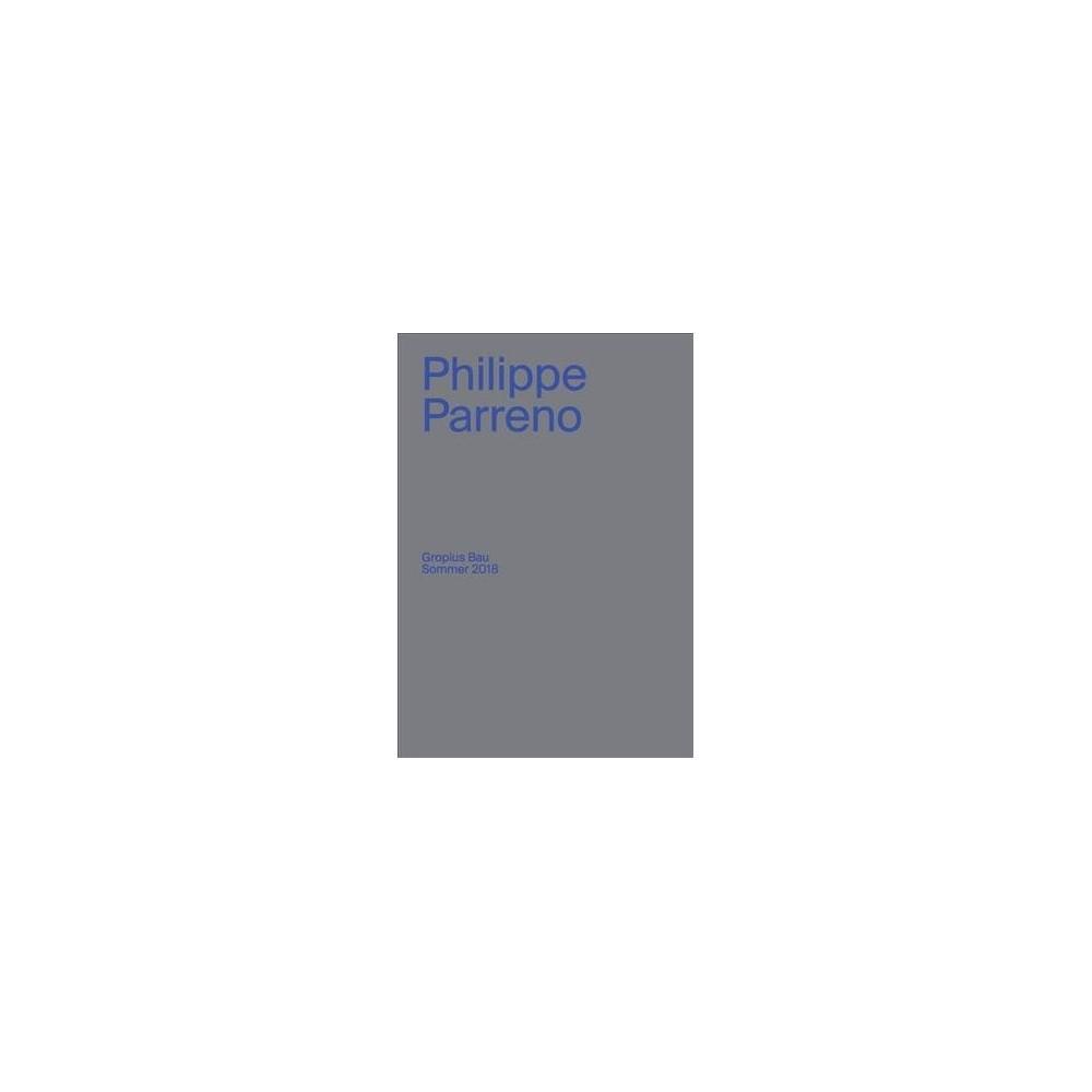 Philippe Parreno : Gropius Bau Sommer 2018 - Bilingual (Paperback)