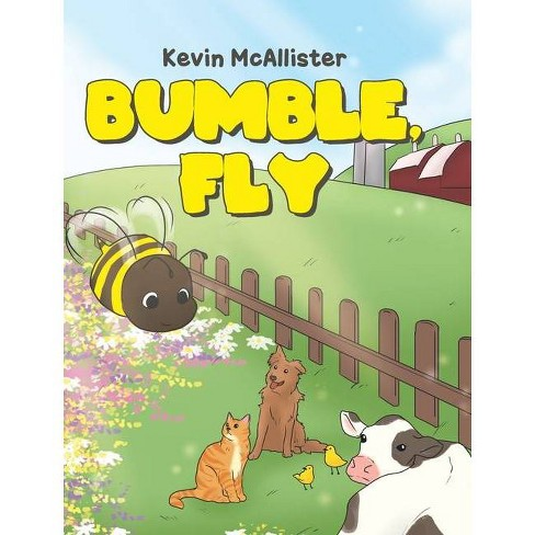Bumble, Fly - by  Kevin McAllister (Hardcover) - image 1 of 1
