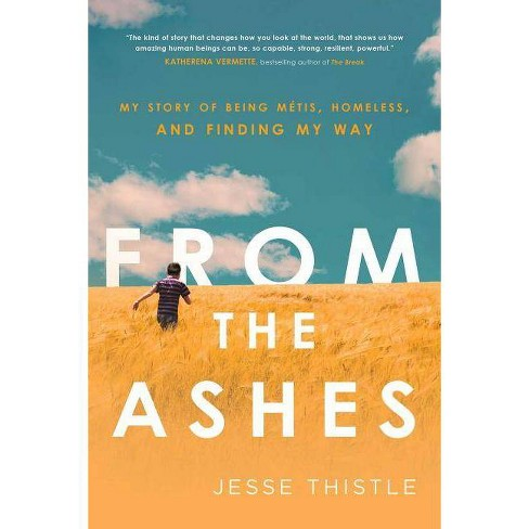 From the Ashes - by  Jesse Thistle (Paperback) - image 1 of 1