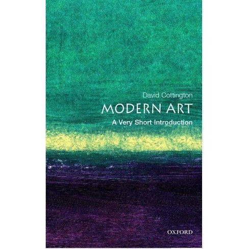 Modern Art A Very Short Introduction Very Short Introductions By David Cottington Paperback
