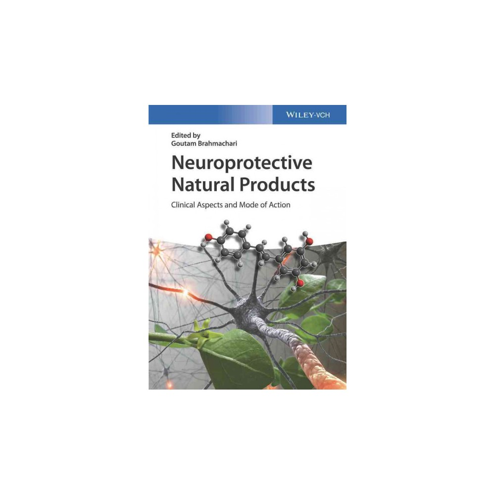 Neuroprotective Natural Products : Clinical Aspects and Mode of Action (Hardcover) (Goutam Brahmachari)