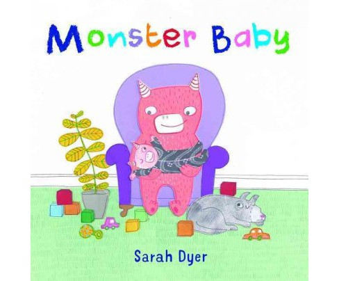 Monster Baby (Hardcover) (Sarah Dyer) - image 1 of 1