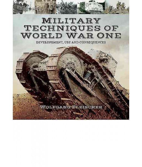Military Technology of the First World War : Development, Use and Consequences (Hardcover) (Wolfgang - image 1 of 1