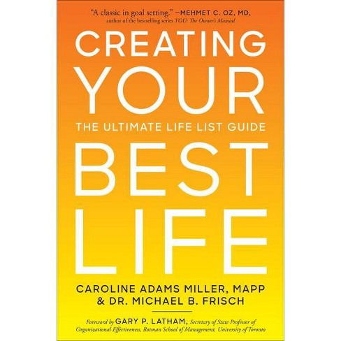 Creating Your Best Life - by  Caroline Adams Miller & Michael B Frisch (Paperback) - image 1 of 1