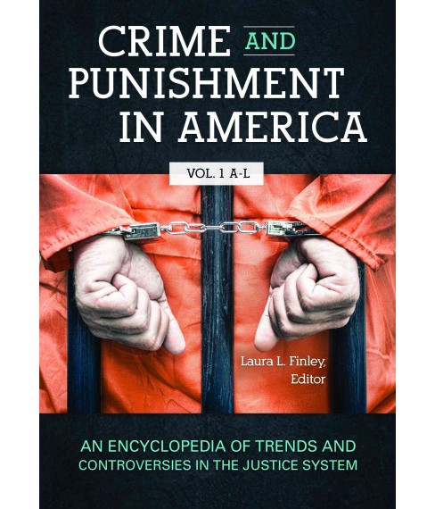 Crime and Punishment in America : An Encyclopedia of Trends and Controversies in the Justice System - image 1 of 1