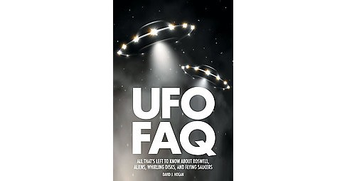 UFO FAQ : All That's Left to Know About Roswell, Aliens, Whirling Discs, and Flying Saucers (Paperback) - image 1 of 1