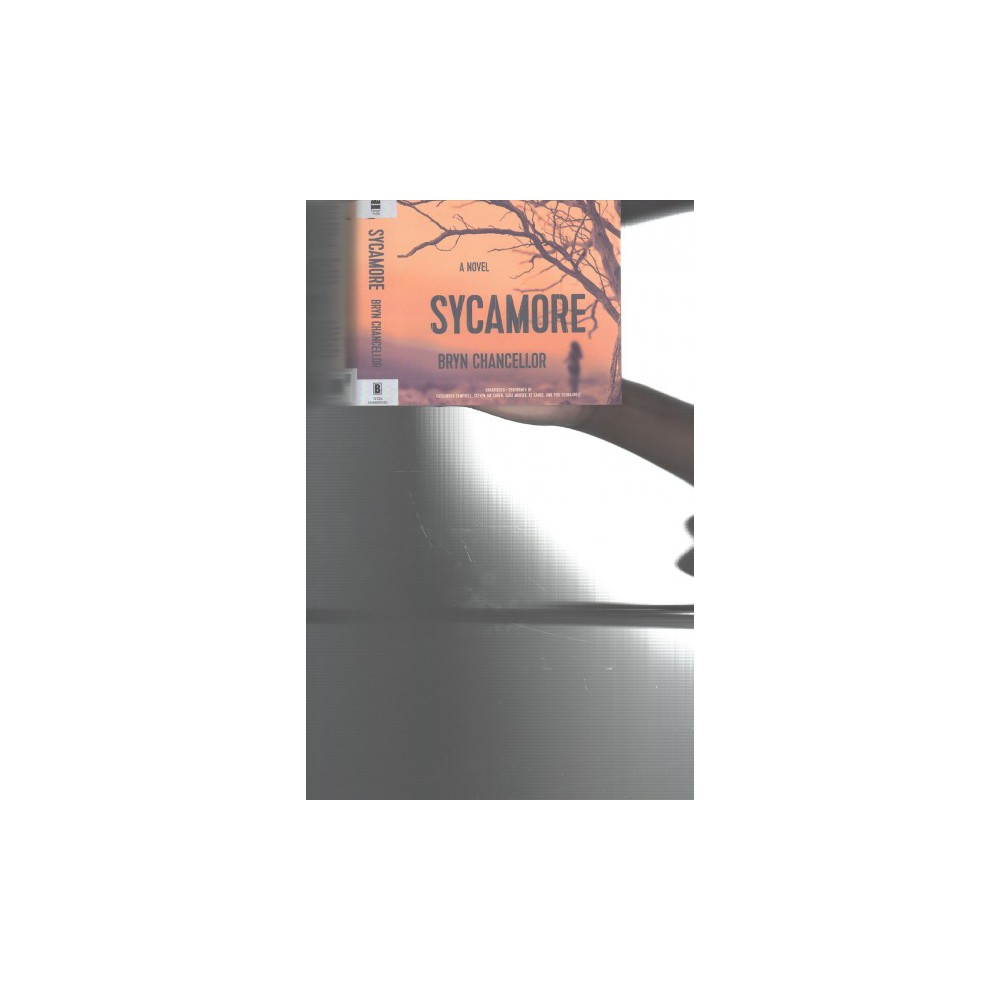 Sycamore : Library Edition - Unabridged by Bryn Chancellor (CD/Spoken Word)