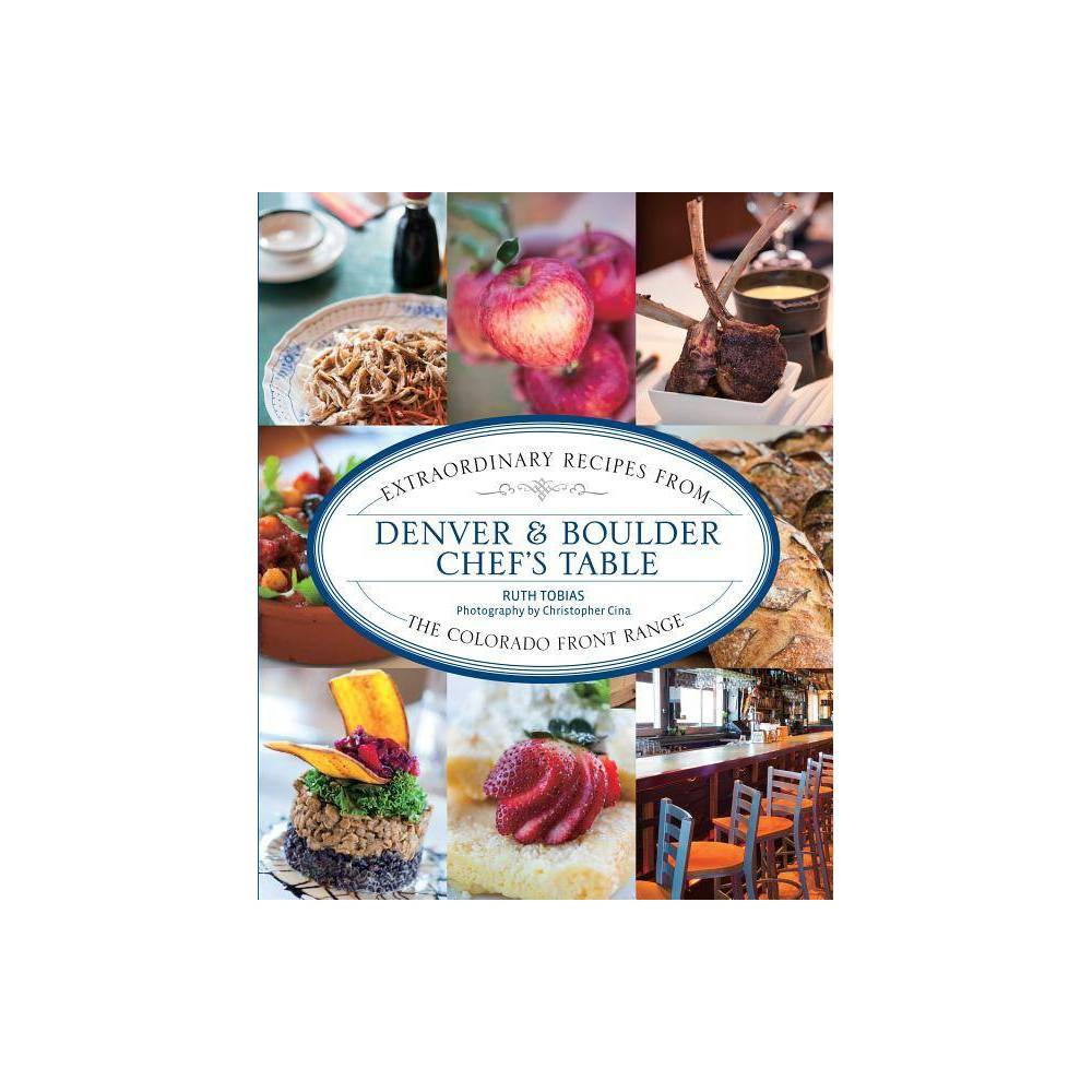 Denver Boulder Chef S Table By Ruth Tobias Paperback