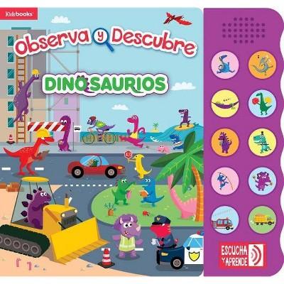 Dinosaurios - (Libro Sonoro. Observa y Descubre)by Kidsbooks (Hardcover)