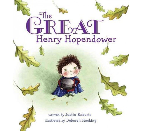Great Henry Hopendower -  by Justin Roberts (School And Library) - image 1 of 1