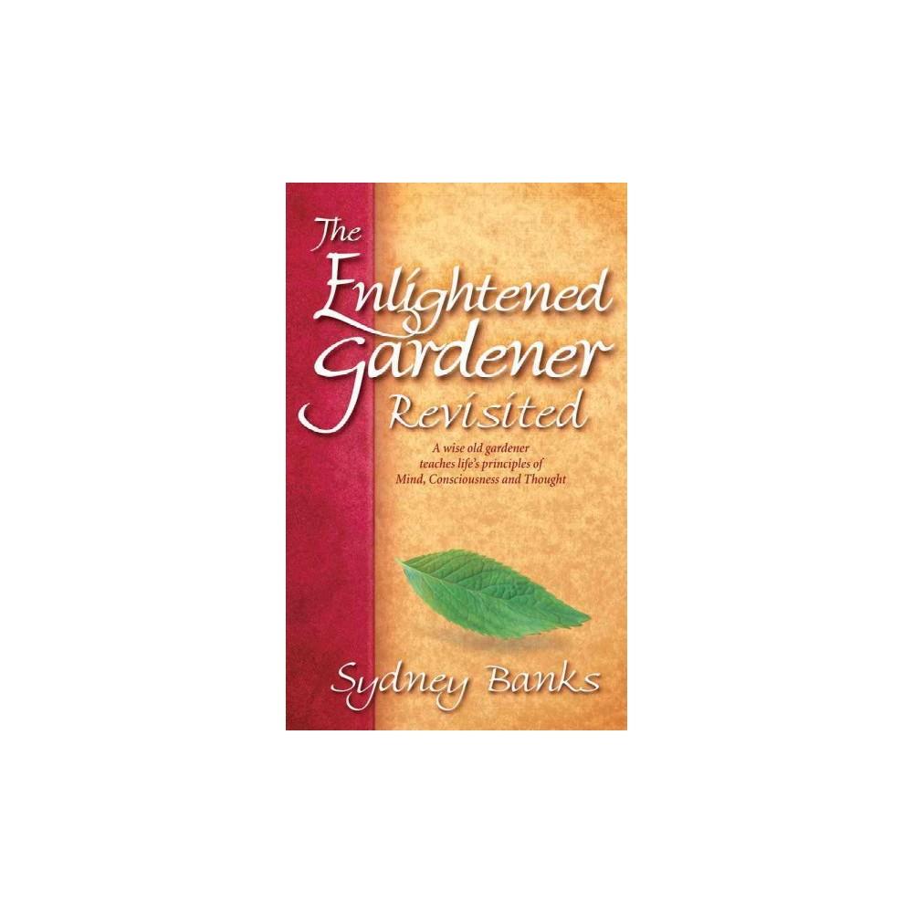 Enlightened Gardener Revisited (Reprint) (Paperback) (Sydney Banks)