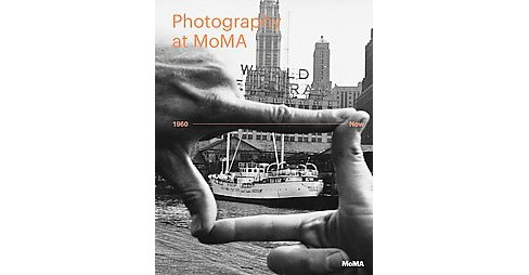 Photography at MOMA : 1960 - Now (Hardcover) - image 1 of 1