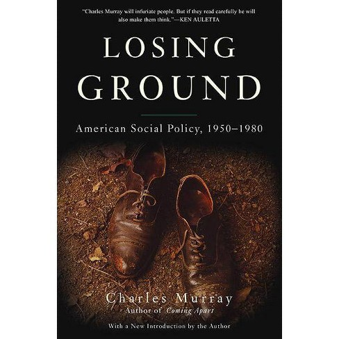 Losing Ground - by  Charles Murray (Paperback) - image 1 of 1