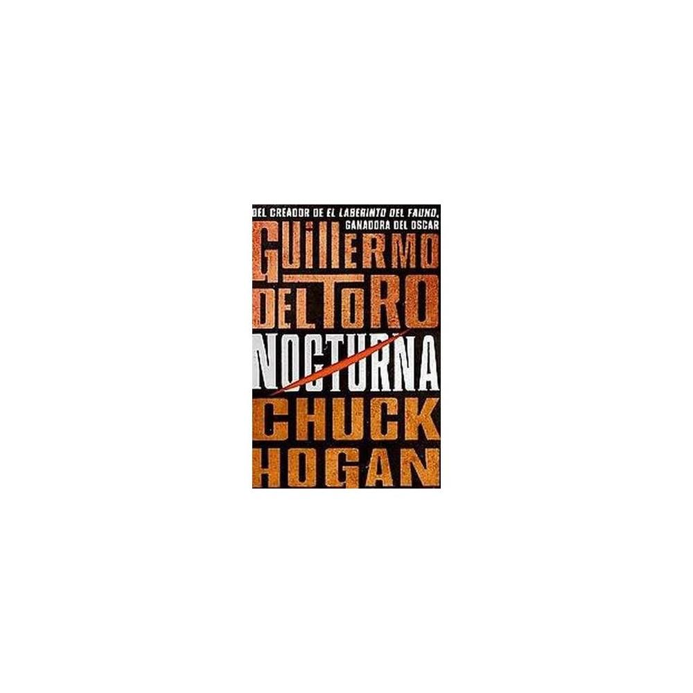 Nocturna ( La Trilogia De La Nocturna) (Paperback) by Guillermo Del Toro