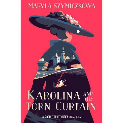 Karolina and the Torn Curtain - (A Zofia Turbotynska Mystery) by  Maryla Szymiczkowa (Paperback) - image 1 of 1