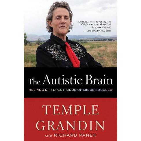 The Autistic Brain - by  Temple Grandin & Richard Panek (Paperback) - image 1 of 1