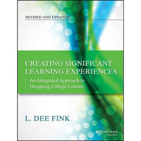Creating Significant Learning Experiences - (Jossey-Bass Higher and Adult Education) 2nd Edition by  L Dee Fink (Paperback) - image 1 of 1