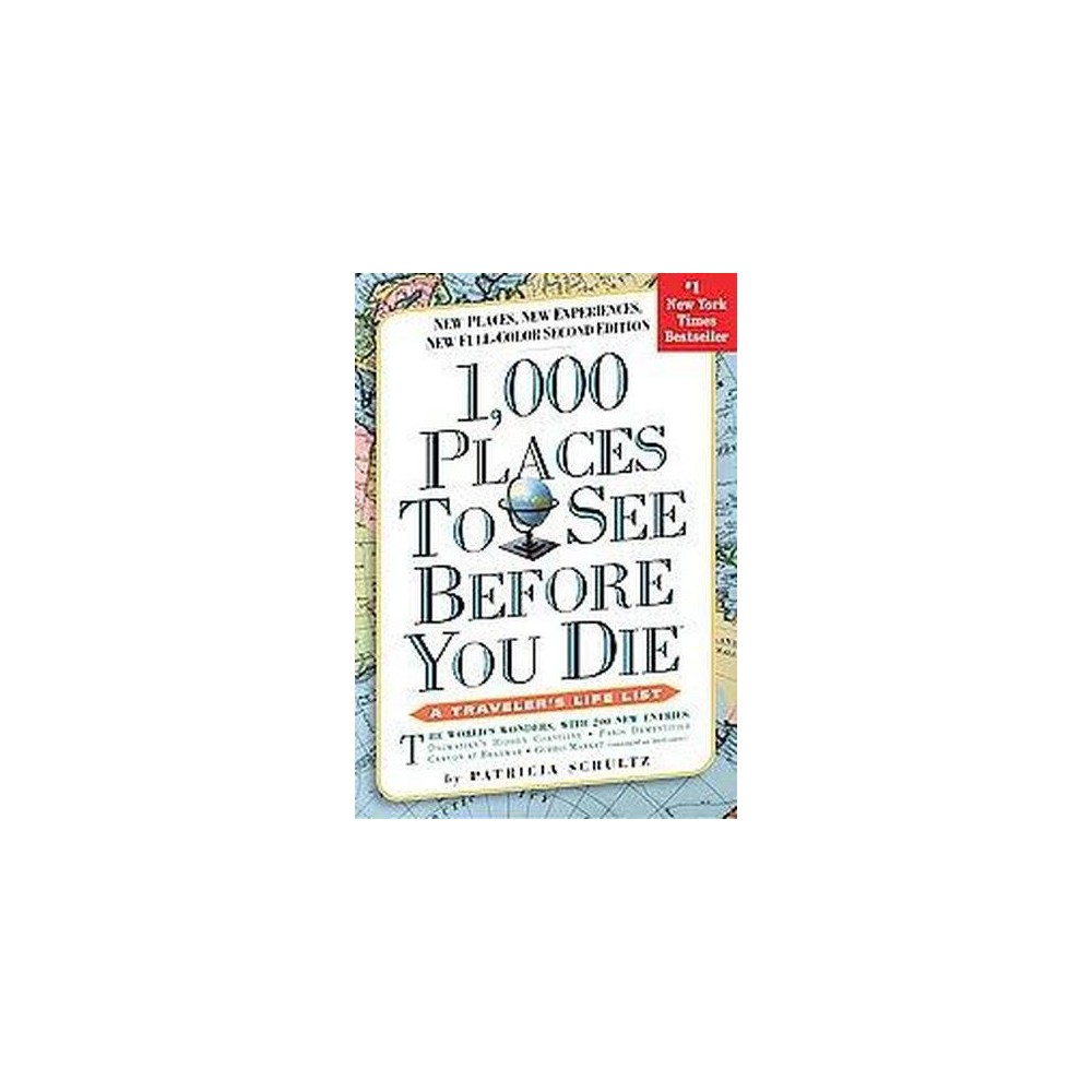 1,000 Places to See Before You Die : The New Full Color (Paperback) (Patricia Schultz)