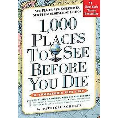 1000 Places To See Before You Die The New Full Color Paperback Patricia Schultz