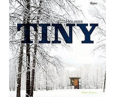 Tiny Houses (Hardcover) (Mimi Zeiger) - image 1 of 1