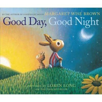 Good Day, Good Night - BRDBK by Margaret Wise Brown (Hardcover)