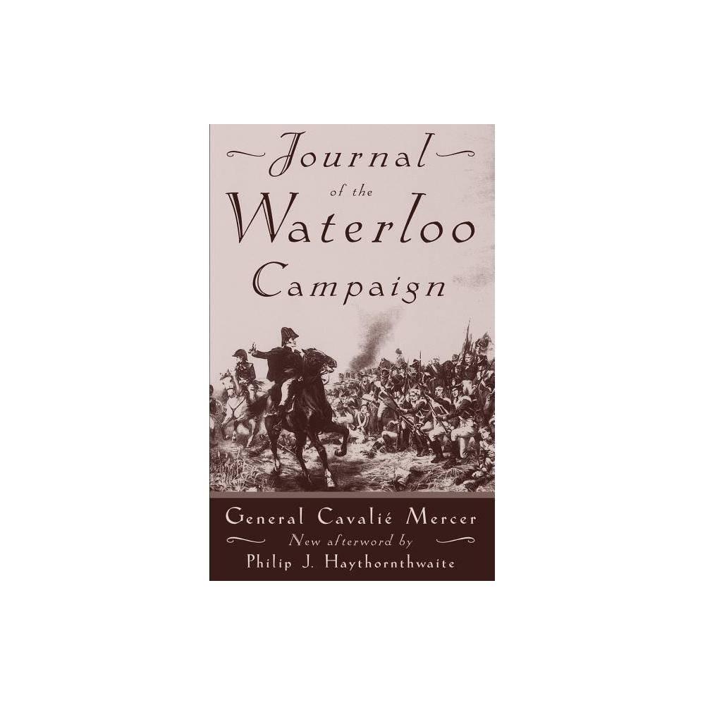Journal Of The Waterloo Campaign By Cavalie Mercer General Cavalie Mercer Paperback