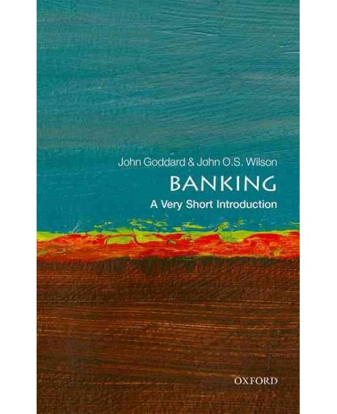 Banking : A Very Short Introduction (Paperback) (John Goddard) - image 1 of 1