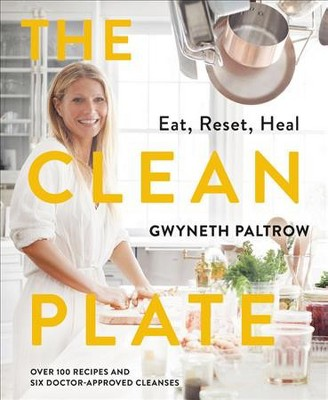 Clean Plate : Eat, Reset, Heal - by Gwyneth Paltrow (Hardcover)