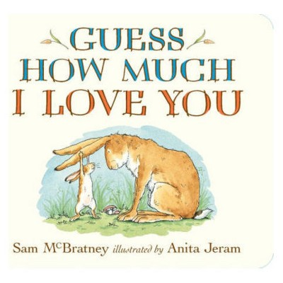 Guess How Much I Love You (Hardcover)by Sam Mcbratney.