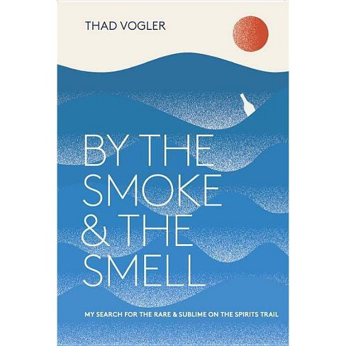 By the Smoke and the Smell - by  Thad Vogler (Hardcover) - image 1 of 1