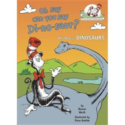 Oh Say Can You Say Di-No-Saur? ( Cat in the Hat's Learning Library) (Hardcover) by Bonnie Worth
