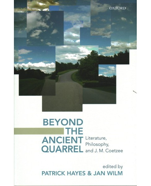 Beyond the Ancient Quarrel : Literature, Philosophy, and J.M. Coetzee -  (Hardcover) - image 1 of 1