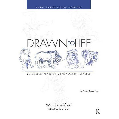Drawn to Life: 20 Golden Years of Disney Master Classes - by  Walt Stanchfield (Paperback) - image 1 of 1
