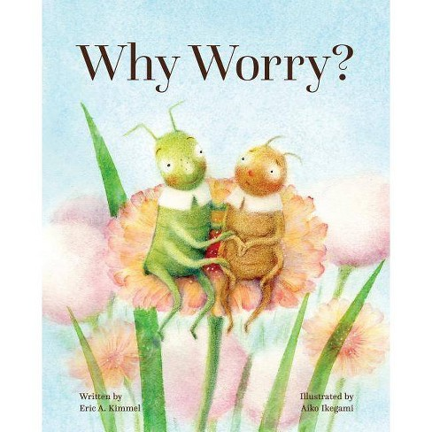 Why Worry? - by  Eric A Kimmel (Hardcover) - image 1 of 1
