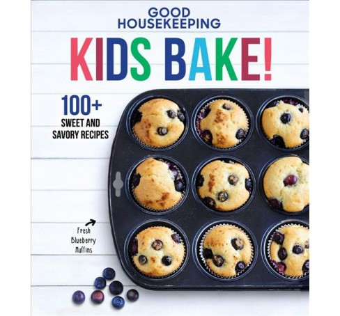 Good Housekeeping Kids Bake! : 100+ Sweet and Savory Recipes -  (Hardcover) - image 1 of 1