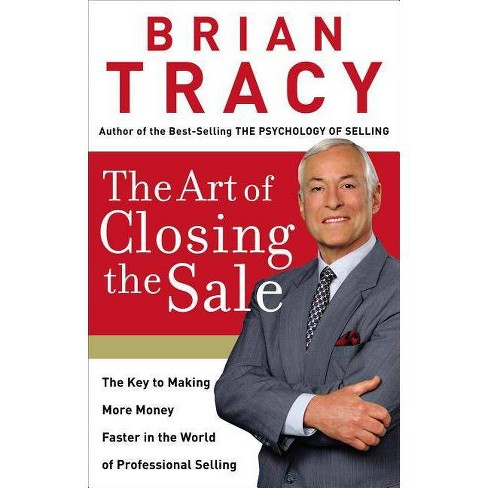 The Art of Closing the Sale - by  Brian Tracy (Hardcover) - image 1 of 1