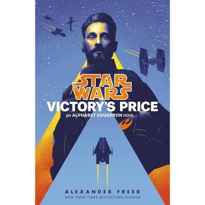Victory's Price (Star Wars) - (Star Wars: Alphabet Squadron) by  Alexander Freed (Hardcover)