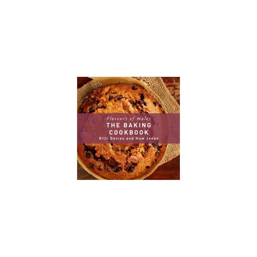 Baking Cookbook - (Flavours of Wales) by Gilli Davies & Huw Jones (Hardcover)