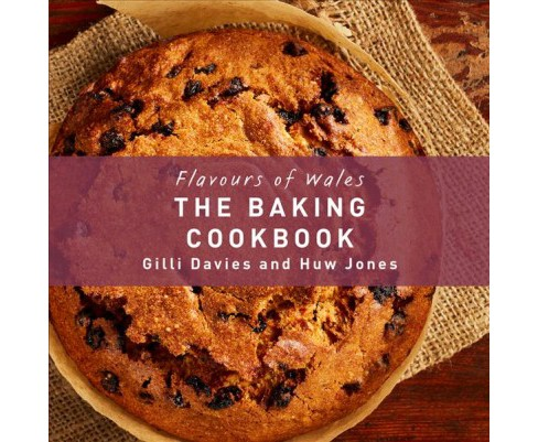 Baking Cookbook -  (Flavours of Wales) by Gilli Davies & Huw Jones (Hardcover) - image 1 of 1